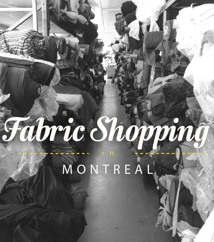 FABRIC SHOPPING IN MONTREAL | Closet Case Patterns