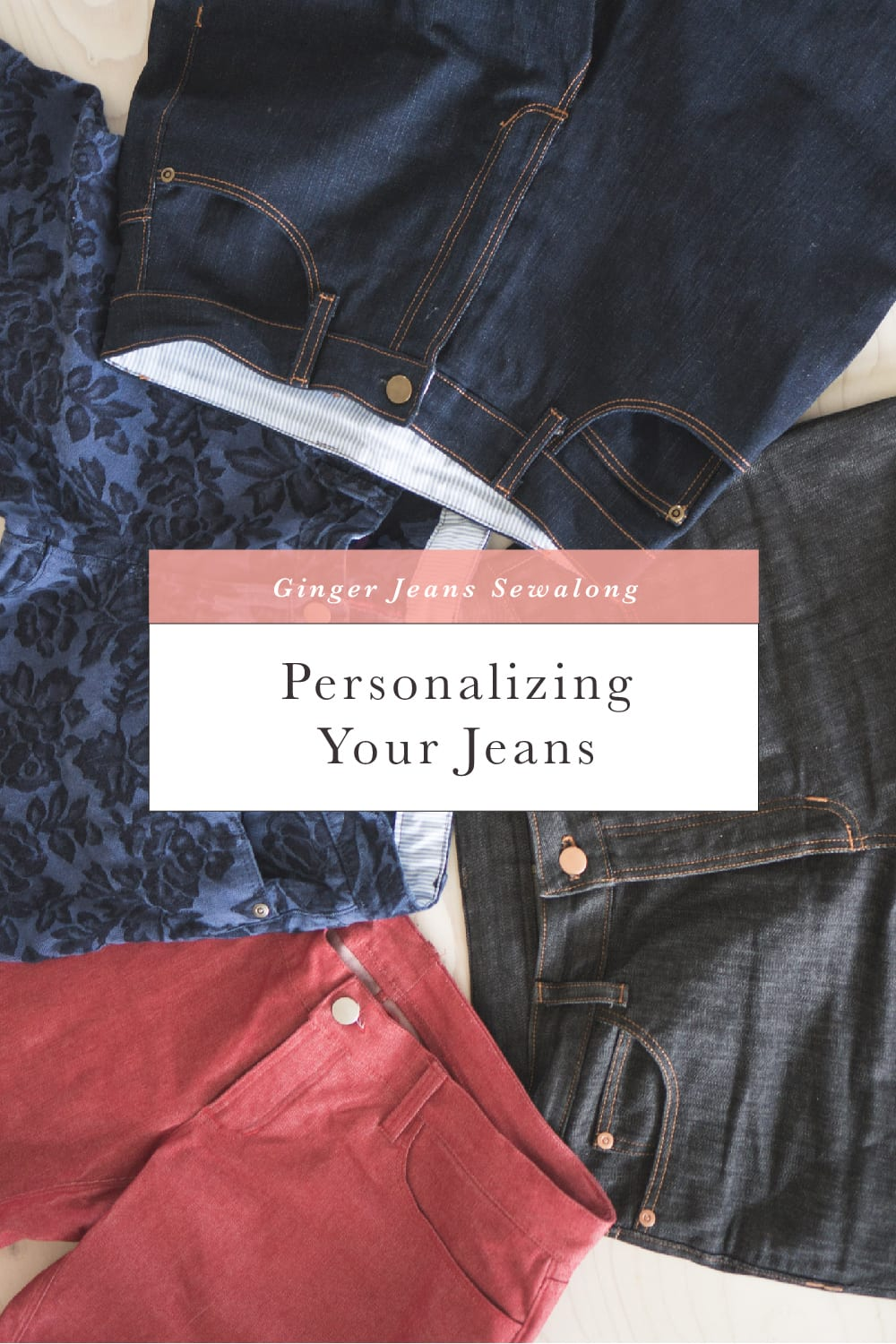 Personalizing Your Jeans // Ginger Jeans Sewalong // Closet Case Patterns