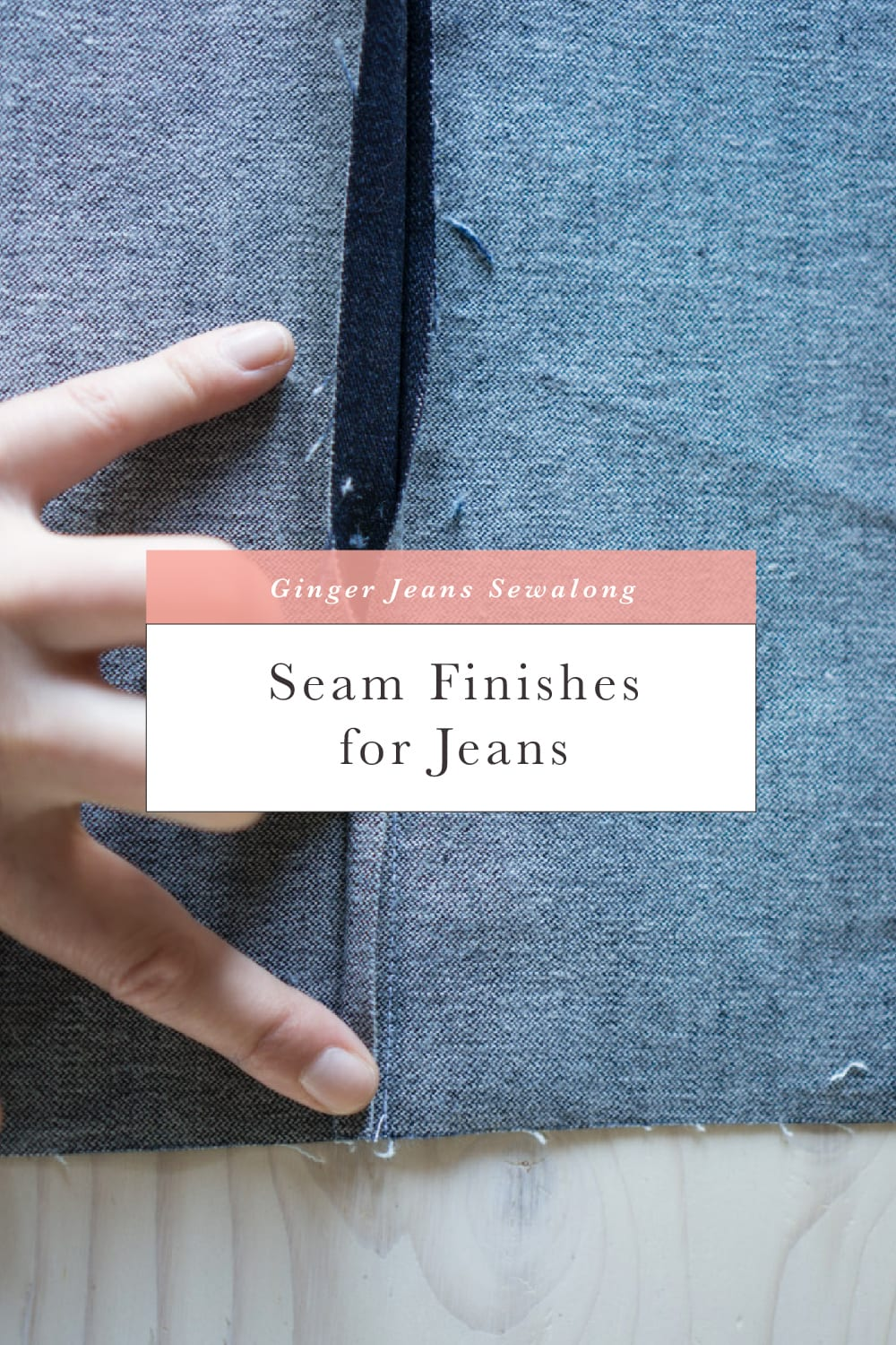 Seam finishes for jeans // Ginger Jeans Sewalong // Closet Case Patterns