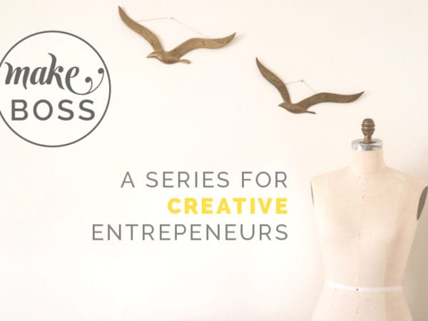 MAKE BOSS by Closet Case Files: A Series for the Creative Entrepeneurs