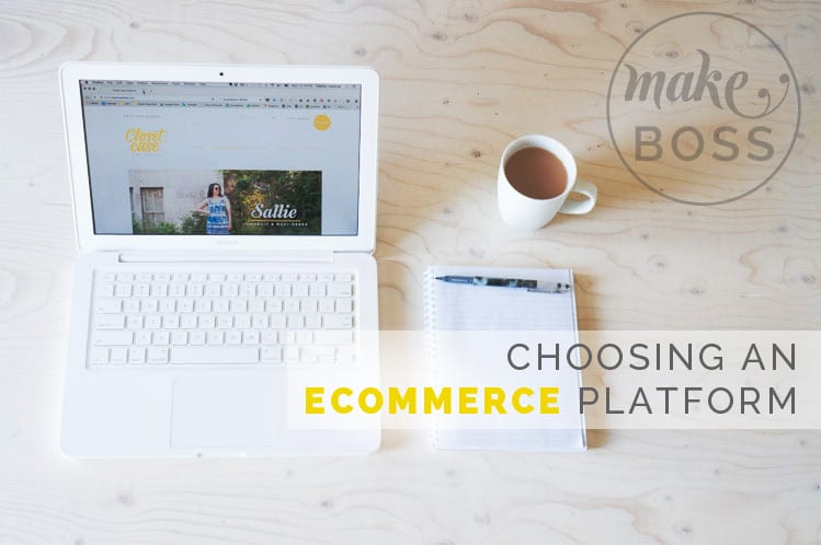 How to choose the right E-commerce platform for your creative business // by Closet Case Files