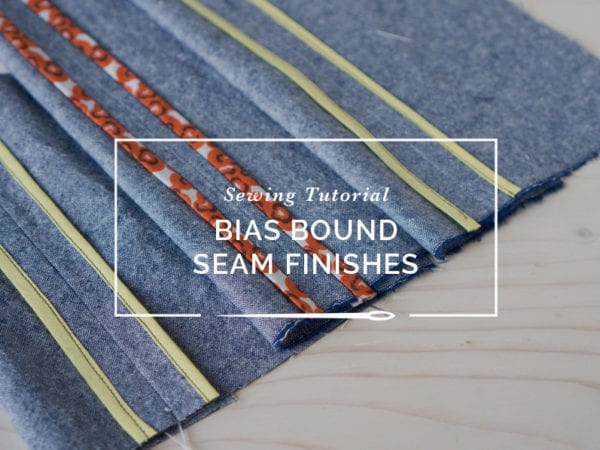 Hong Kong and bias bound seams tutorial // Closet Case Files