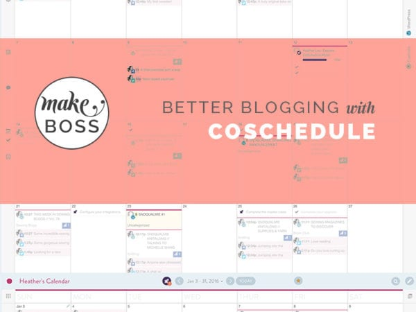 An amazing blogging tool! Using CoSchedule to organize blog editorial calendar and all social media scheduling // Closet Case Files