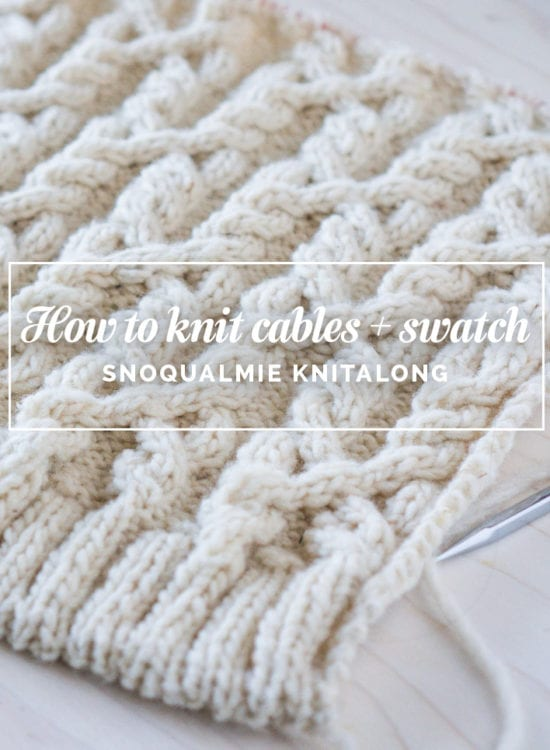 How to knit cables without cable needle + knitting a gauge swatch // Snoqualmie Cardigan Knitalong // Closet Case Files