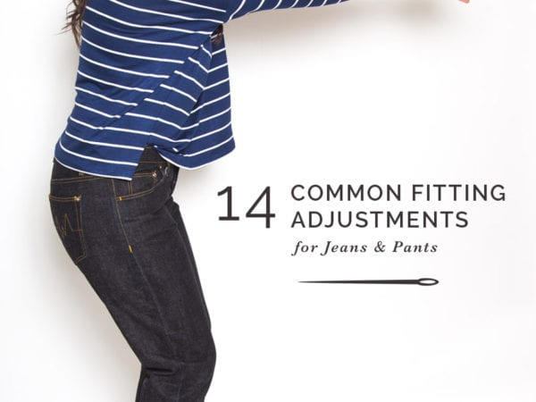 14 common jeans and pants fitting adjustments // Closet Case Patterns