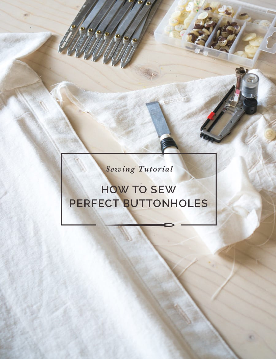 How to sew perfect buttonholes // Sewing buttonholes tutorial // Closet Case Patterns