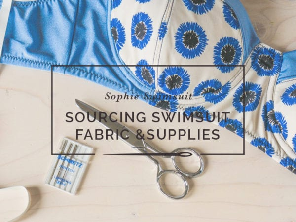 sourcing swimsuit fabric and supplies//closet case patterns