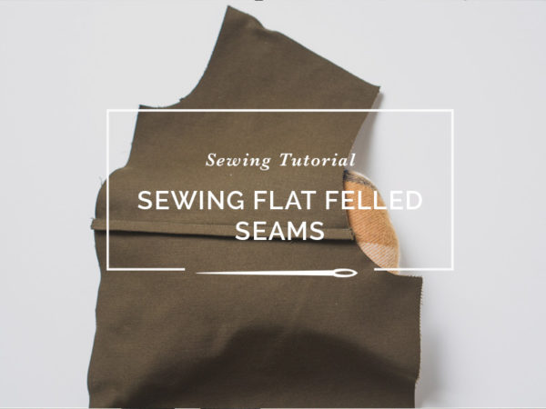 How to sew flat felled seams // Sewing tutorial // Closet Case Patterns
