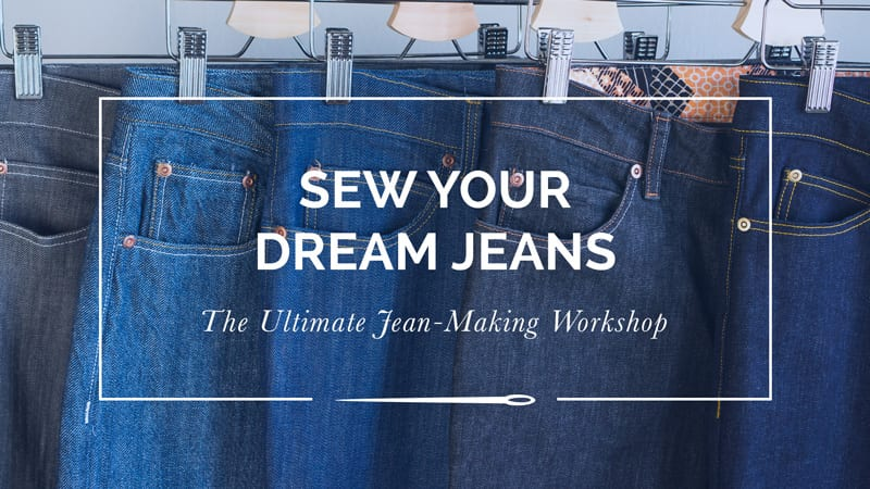 Sew Your Dream Jeans // Online Workshop to teach you how to Sew Jeans // Closet Case Patterns
