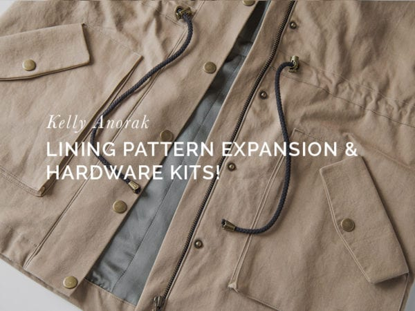 Kelly Anorak Hardware Kits + Kelly Lining Pattern Expansion // Closet Case Patterns