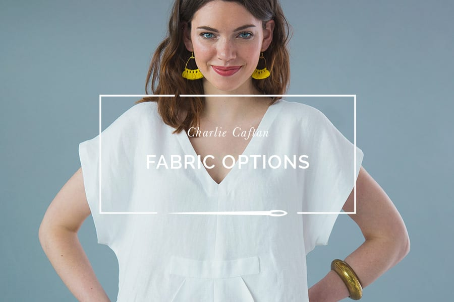Charlie Caftan Fabric Options // Closet Case Patterns