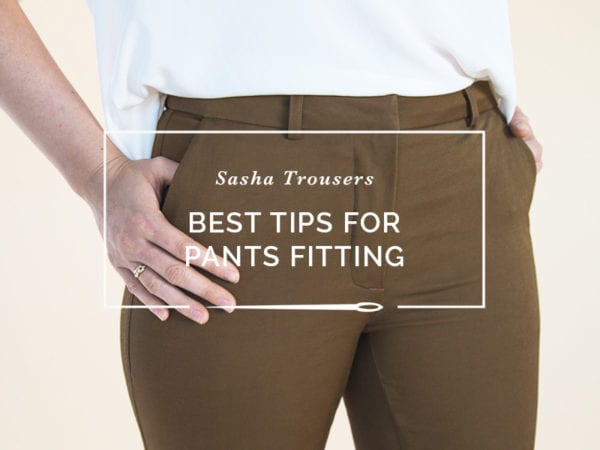 Pants Fitting Adjustments // Best tips for Pants Fitting // Closet Case Patterns