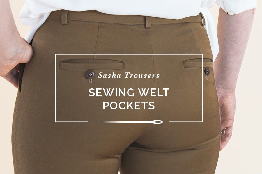 How to sew welt pockets // Welt Pocket Tutorial // Closet Case Patterns