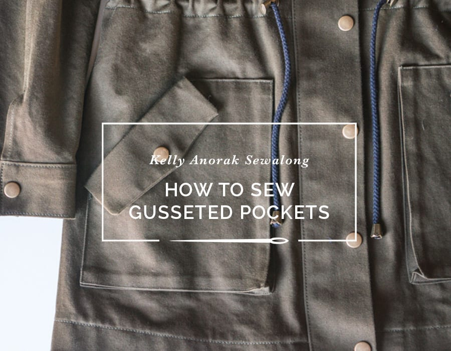 Kelly Anorak Sewalong // How to sew a gusset pocket // Closet Case Patterns