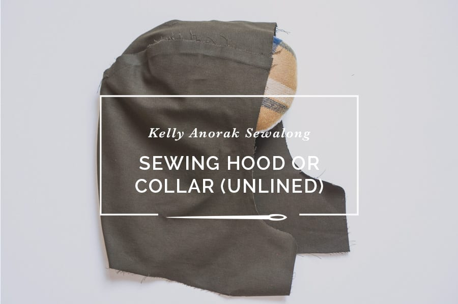 Sewing Hood Or Collar Unlined Version Kelly Anorak Sewalong