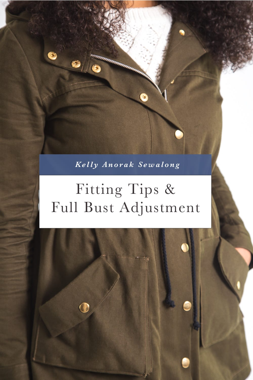 Tips for fitting a jacket and a full bust adjustment for a dartless bodice // Kelly Anorak Sewalong