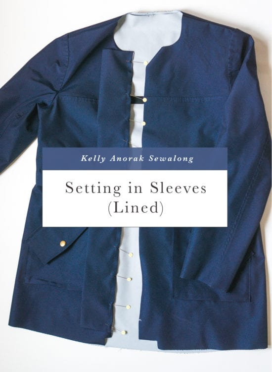 Setting in sleeves for lined version // Kelly Anorak Sewalong // Closet Case Patterns