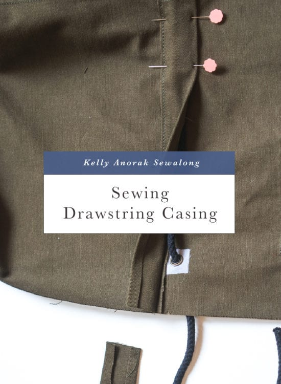 Sewing Drawstring Casing tutorial // Kelly Anorak Sewalong // Closet Case Patterns