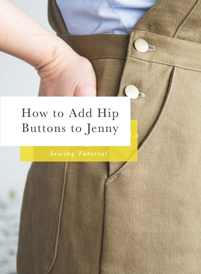 Adding hip buttons to Jenny Overalls // Sewing tutorial by Closet Case Patterns