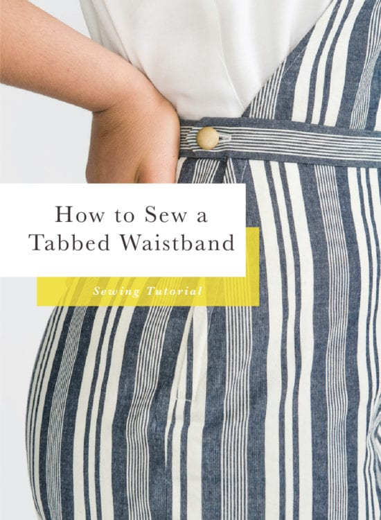 Waistband sewing tutorial - How to sew a tabbed waistband // Jenny Overalls sewing pattern // Closet Case Patterns