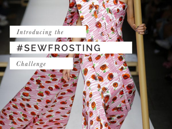 The Sew Frosting Challenge! Hosted by Closet Case Patterns & True Bias