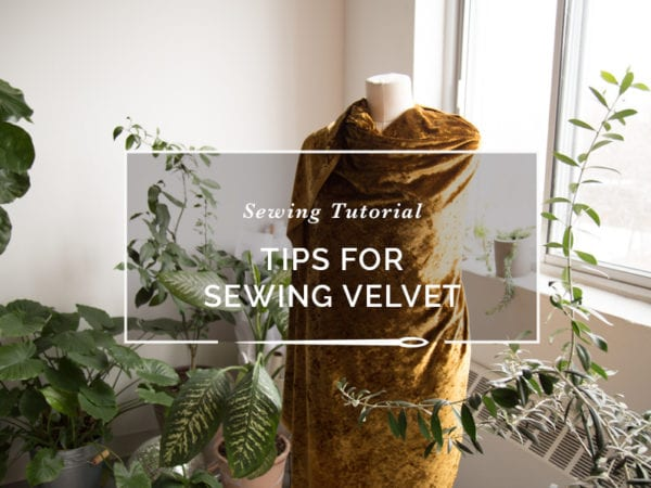 Tip and Tricks for Sewing with Velvet // Closet Case Patterns