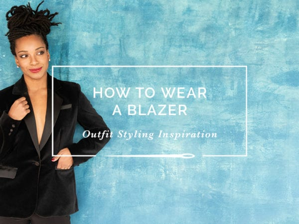 How to Wear a Blazer // Outfit Styling Inspiration // Jasika Blazer // Closet Case Patterns