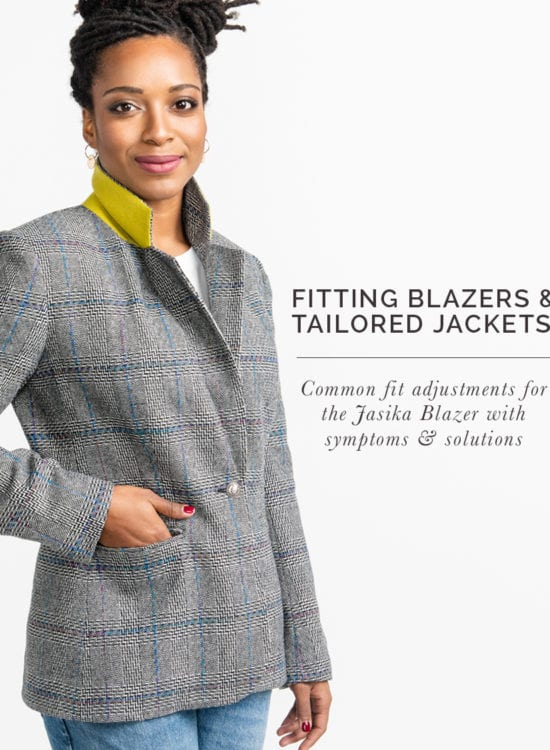 How to fit a Tailored jacket or Blazer // Fit adjustment issues and fixes for the Jasika Blazer
