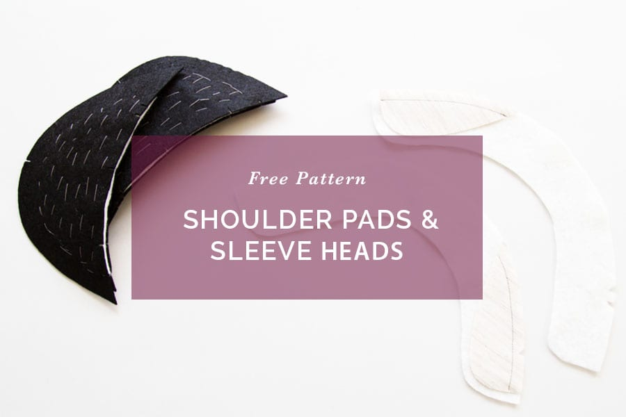 How to make Shoulder Pads and Sleeveheads // Free Pattern // Closet Case Patterns
