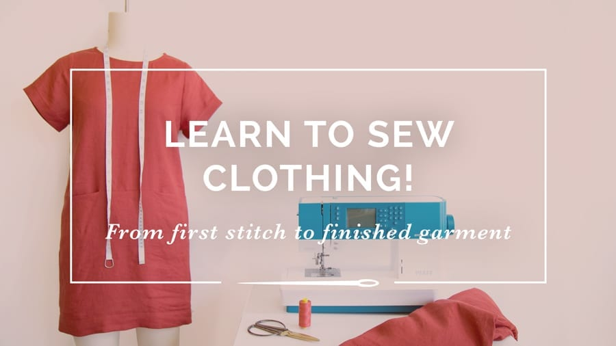 Learn How to Sew Clothing! From First Stitch to Finished Garment | Online Sewing Course by Closet Case Patterns