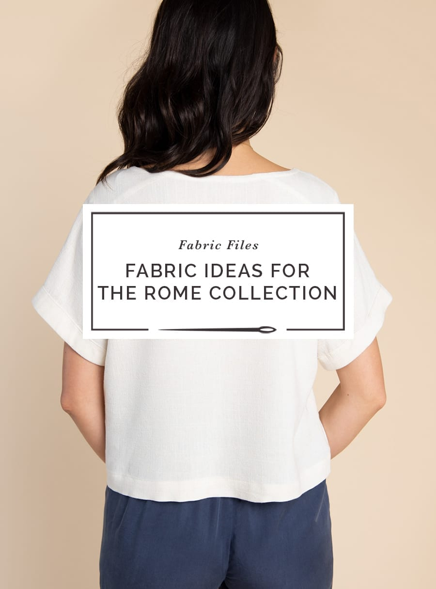 Fabric Ideas for the Rome Collection // Closet Case Patterns