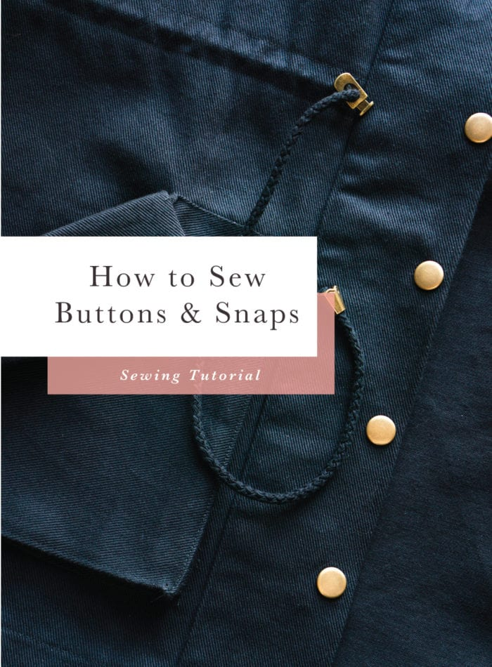 Tutorial Round-up // How to sew Buttons and Snaps // Closet Case Patterns