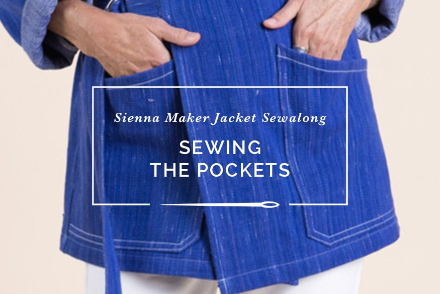 Sienna Maker Jacket Sewalong // Sewing Front Pockets // Closet Case Patterns