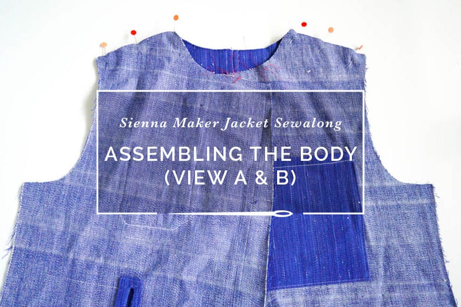 Sienna Maker Jacket Sewalong // Assembling the Body View A and B // Closet Case Patterns