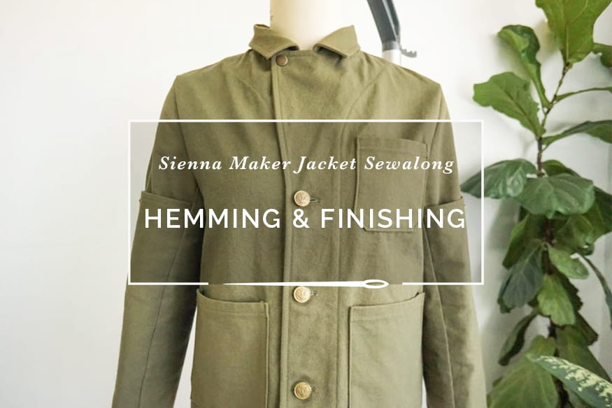 Sienna Maker Jacket Sewalong // Finishing and sewing the hem // Closet Case Patterns